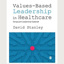 Book cover of Values-based Leadership in Healthcare by David Stanely