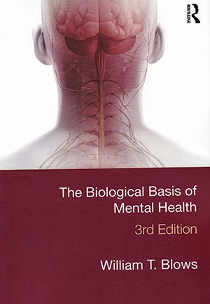 The Biological Basis of Mental Health (Third edition)