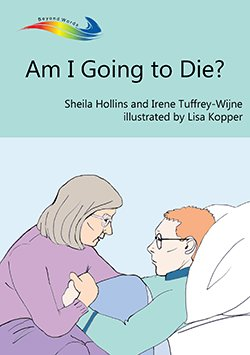 Image of the cover of the illustrative book Am I Going to Die?