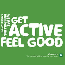 Picture shows a 'Get Active' logo produced by Macmillan Cancer Support. Evidence shows that physical exercise has a positive effect on patients before, during and after treatment.