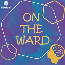 A logo for a series of podcasts called On the Ward, which challenges myths and taboos around complex mental illness. It is hosted by staff nurse John-Barry Waldron, who works at a mental healthcare charity in Essex, St Andrew's Healthcare.